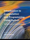 Introduction to Computation and Programming Using Python, Second Edition: With Application to Understanding Data
