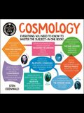 A Degree in a Book: Cosmology: Everything You Need to Know to Master the Subject - In One Book!