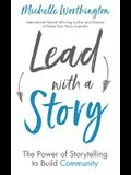 Lead With a Story: The Power of Storytelling to Build Community