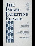The Israel Palestine Puzzle: I. the Ben-Gurion Magnes Debate: Jewish State or Binational State; II. Israel's Borders in Historical Perspective: The