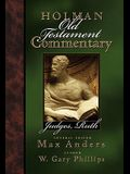 Holman Old Testament Commentary - Judges, Ruth, Volume 5