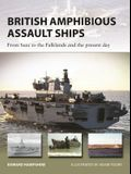 British Amphibious Assault Ships: From Suez to the Falklands and the Present Day