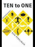 Ten to One: Selected Poems