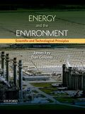 Energy and the Environment: Scientific and Technological Principles