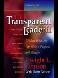 The Transparent Leader II: 22 Men Who Have Lived Life with Character, Morals and Ethics