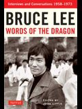 Bruce Lee Words of the Dragon: Interviews and Conversations 1958-1973
