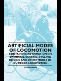 Artificial Modes of Locomotion - Containing Information on Swimming, Skating, Cycling, Driving and Other Modes of Outdoor Locomotion