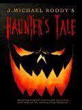 J. Michael Roddy's Haunter's Tale