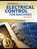 Lab Manual for Lobsiger's Electrical Control for Machines, 7th