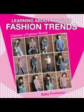 Learning about Popular Fashion Trends - Children's Fashion Books