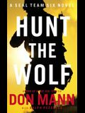 Seal Team Six: Hunt the Wolf: A Thomas Crocker Thriller