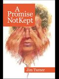 A Promise Not Kept