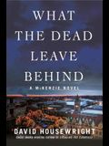 What the Dead Leave Behind: A McKenzie Novel