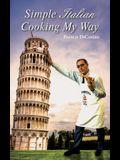 Simple Italian Cooking My Way