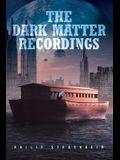 The Dark Matter Recordings
