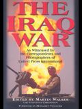 The Iraq War: As Witnessed by the Correspondents and Photographers of United Press International