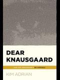 Dear Knausgaard: Karl Ove Knausgaard's My Struggle (...Afterwords)