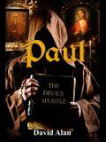 Paul: The Devil's Apostle
