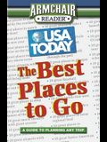 USA Today's Guide to the Best Places to Go (Armchair Reader)