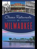 Classic Restaurants of Milwaukee