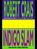 Indigo Slam: An Elvis Cole Novel (Elvis Cole Novels)