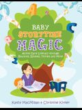 Baby Storytime Magic: Active Early Literacy Through Bounces, Rhymes, Tickles and More