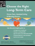 Choose the Right Long-Term Care: Home Care, Assisted Living and Nursing Homes