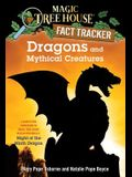 Dragons and Mythical Creatures: A Nonfiction Companion to Magic Tree House Merlin Mission #27: Night of the Ninth Dragon