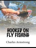 Hooked on Fly Fishing
