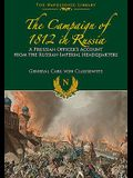 The Campaign of 1812 in Russia: A Prussian Officer's Account from the Russian Imperial Headquarters