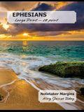 EPHESIANS Large Print - 18 point: Notetaker Margins, King James Today