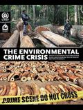 Environmental Crime Crisis: Threats to Sustainable Development from Illegal Exploitation and Trade in Wildlife and Forest Resources; A Rapid Respo
