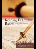 Keeping Faith in Rabbis: A Community Conversation on Rabbinical Education.
