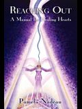 Reaching Out: A Manual for Healing Hearts