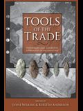Tools of the Trade: Methods, Techniques and Innovative Approaches in Archaeology