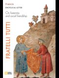 Fratelli Tutti. Encyclical Letter on Fraternity and Social Friendship