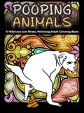 Pooping Animals: A Hilarious and Stress Relieving Adult Coloring Book: White Elephant Gag Gift Coloring Books For Adults