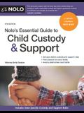 Nolo's Essential Guide to Child Custody and Support