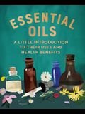 Essential Oils: A Little Introduction to Their Uses and Health Benefits
