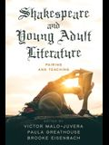 Shakespeare and Young Adult Literature: Pairing and Teaching