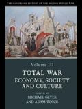 The Cambridge History of the Second World War, Volume 3: Total War: Economy, Society and Culture