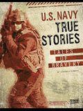 U.S. Navy True Stories: Tales of Bravery