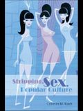 Stripping, Sex, and Popular Culture