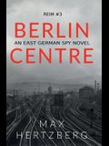 Berlin Centre: An East German Spy Story