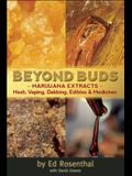 Beyond Buds: Marijuana Extractsahash, Vaping, Dabbing, Edibles and Medicines