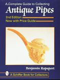 A Complete Guide to Collecting Antique Pipes