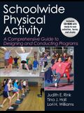 Schoolwide Physical Activity: A Comprehensive Guide to Designing and Conducting Programs [With CDROM]