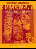 Human Geography, Advanced Placement Student Companion: Culture, Society, and Space