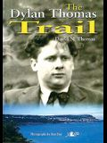 The Dylan Thomas Trail