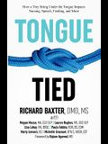Tongue-Tied: How a Tiny String Under the Tongue Impacts Nursing, Speech, Feeding, and More